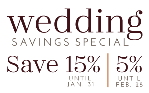 Wedding Savings Special | Save 15% until Jan. 31 & 5% until Feb. 28 on your entire wedding rental order!
